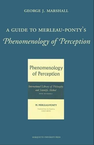 A Guide to Merleau-Ponty's Phenomenology of Perception