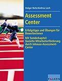 Assessment Center: Erfolgstips und Übungen für BewerberInnen. Mit Sonderkapitel: Gezielte Mitarbeiterförderung durch Inhouse-Assessment-Center