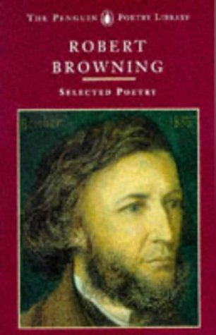 Browning: Selected Poetry (Poetry Library, Penguin), ROBERT BROWNING, DANIEL KARLIN