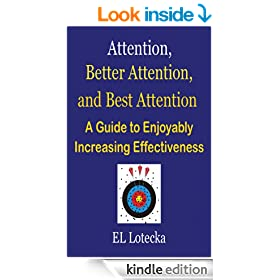 Attention, Better Attention, and Best Attention: A Guide for Enjoyably Increasing Effectiveness