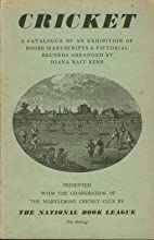 Cricket: a catalogue of an exhibition of…