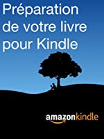 Pr�paration de votre livre pour Kindle