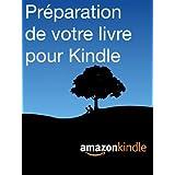 Pr�paration de votre livre pour Kindlepar Kindle Direct Publishing