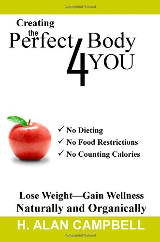 Creating The Perfect Body 4 You