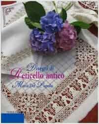 Disegni di reticello antico: Maria Del Popolo: 9788863220056: Amazon