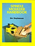img - for Spindle Moulder Handbook book / textbook / text book