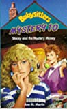 Stacey and the Mystery Money (Babysitters Club Mysteries) (0590559524) by Ann M. Martin