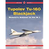 "Tupolev 160 Blackjack: The Russian Answer to the B-1 (Red Star)von ""Yefim Gordon"""