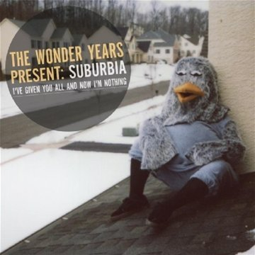 Suburbia, I've Given You All and Now I'm Nothing by The Wonder Years