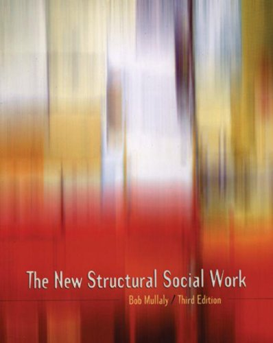 The New Structural Social Work: Ideology, Theory, Practice
