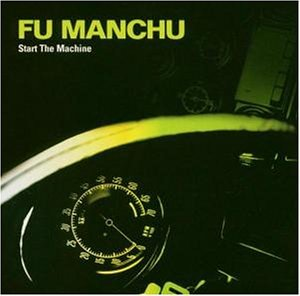 Fu Manchu - Start The Machine - Zortam Music