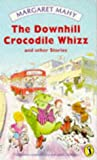 The Downhill Crocodile Whizz and Other Stories (Puffin Books) (0140323627) by Mahy, Margaret