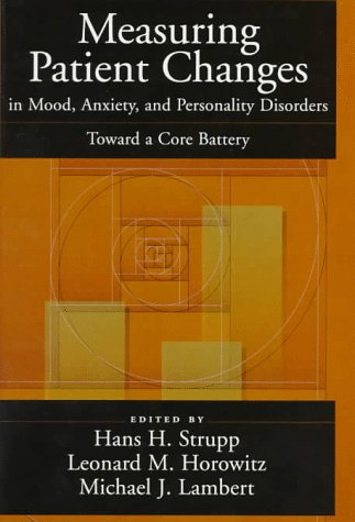 Measuring Patient Changes in Mood, Anxiety, and Personality Disorders: Toward a Core Battery