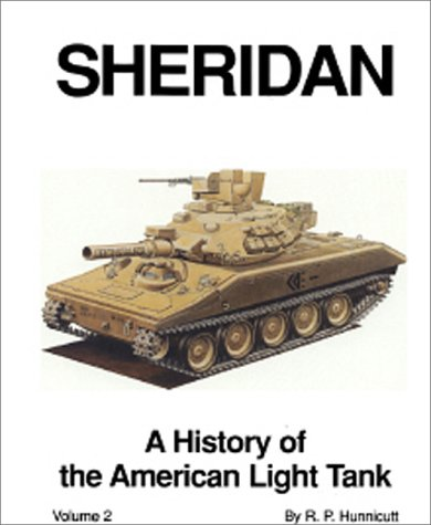 Sheridan A History of the American Light Tank Volume 2 Armored fighting vehicle books089141813X