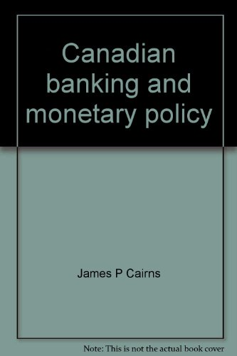 Canadian Banking and Monetary Policy [Second Edition]