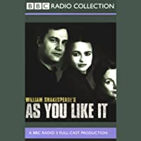 BBC Radio Shakespeare: As You Like It (Dramatized)  by William Shakespeare Narrated by Helena Bonham Carter, David Morrissey, Natasha Little, Full Cast