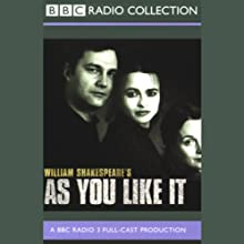 BBC Radio Shakespeare: As You Like It (Dramatized) Performance by William Shakespeare Narrated by Helena Bonham Carter, David Morrissey, Natasha Little, Full Cast