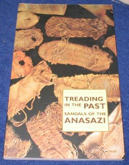 Treading in the Past: Sandals of the Anasazi, Kathy Kankainen, Laurel Casjens