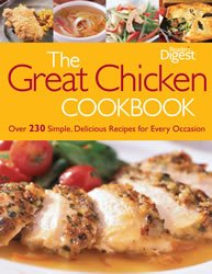 The Great Chicken Cookbook : Over 230 Simple, Delicious Recipes for Every Occasion