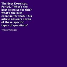 The Best Exercises. Period. (       UNABRIDGED) by Trevor Clinger Narrated by Trevor Clinger