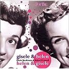 Gisele & Helen Helen & Gisele