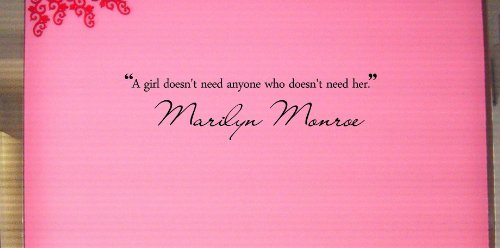 A Girl Doesnt Need Anyone Who Doesn'T Need Her. Marilyn Monroe Vinyl Wall Art Inspirational Quotes And Saying Home Decor Decal Sticker front-702161