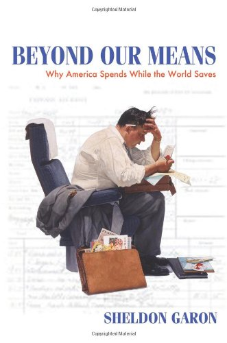 Beyond Our Means: Why America Spends While the World Saves
