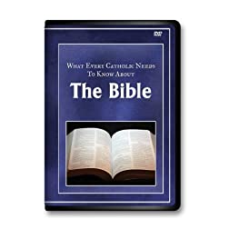 hat Evey Catholic Needs o Know About the Bible