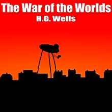 The War of the Worlds Audiobook by H. G. Wells Narrated by Felbrigg Napoleon Herriot