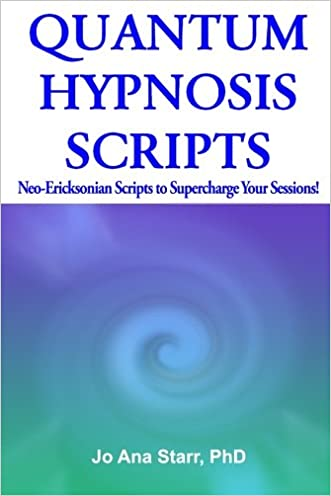 Quantum Hypnosis Scripts: Neo-Ericksonian Scripts That Will Supercharge Your Sessions! (Volume 1)