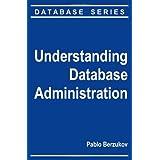 Understanding Database Administration ~ Pablo Berzukov
