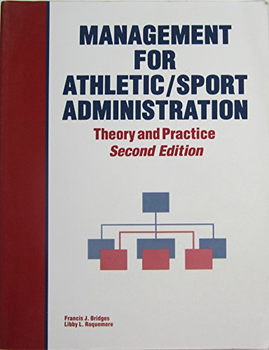 Management for Athletic Sports Administration: Theory and Practice