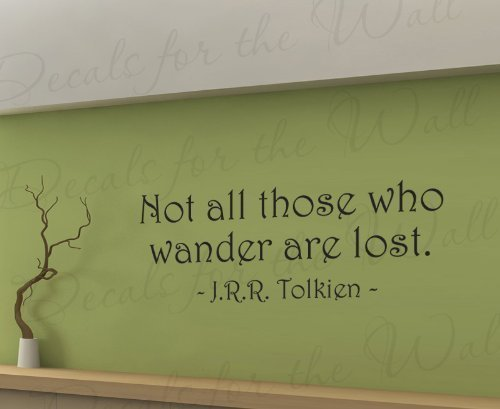 Not All Those Who Wander Are Lost. - J.R.R. Tolkien The Fellowship of the Ring - Lords of the Rings - Wall Decal Mural Graphic - Vinyl Quote Sticker Art Decoration - Lettering Decor Saying by lodicae