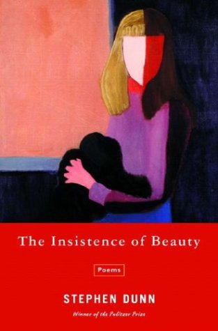 The Insistence of Beauty: Poems, STEPHEN DUNN