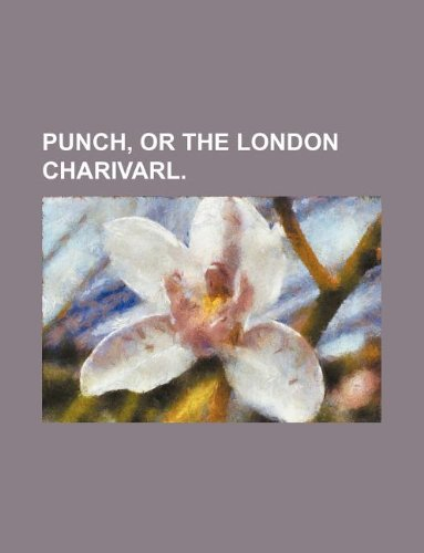 punch, or the london charivarl.