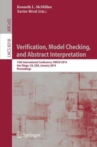 Verification, Model Checking, And Abstract Interpretation: 15Th International Conference, Vmcai 2014, San Diego, Ca, Usa, January 19-21, 2014, ... Computer Science And General Issues)