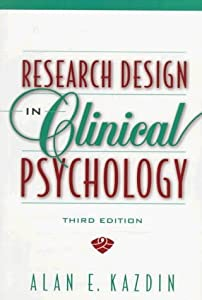 Research Design in Clinical Psychology 3rd Edition by Kazdin, Alan E. [Paperback]