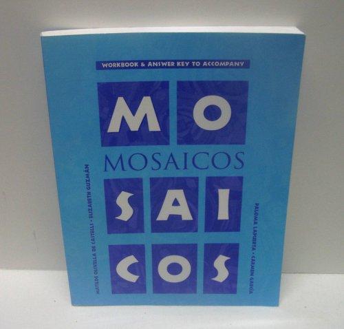 Mosaicos: Workbook&Answer Key to Accompany Mosaicos