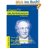 Königs Erläuterungen und Materialien, Bd.298, Die Wahlverwandtschaften