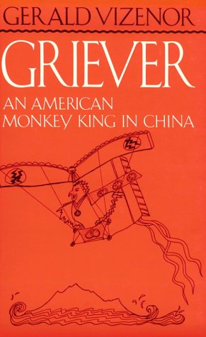 Griever: An American Monkey King in China, by Gerald Vizenor Vizenor