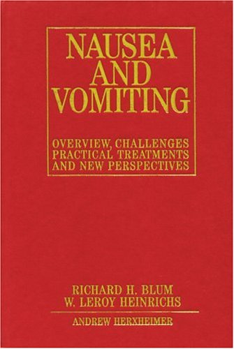 Nausea and Vomiting: Overview, Challenges, Practical Treatments and New Perspectives