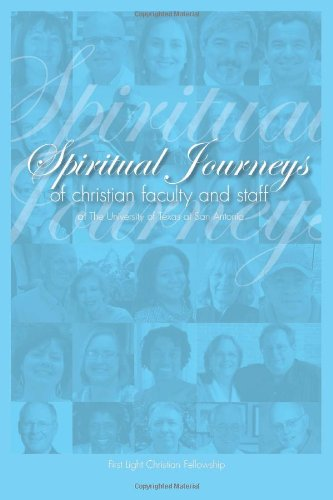 Spiritual Journeys of Christian Faculty and Staff of The University of Texas at San Antonio