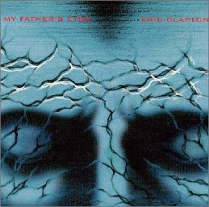 Eric Clapton - My Father