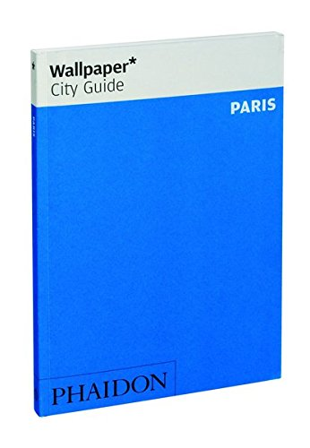 Wallpaper City Guide. Paris 2015