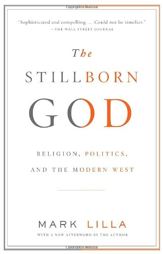 The Stillborn God: Religion, Politics, and the Modern West (Vintage)