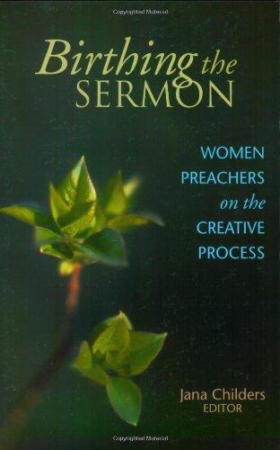 Birthing the Sermon: Women Preachers on the Creative Process