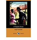 img - for [ A VIRGINIA SCOUT (DODO PRESS) ] By Pendexter, Hugh, III ( Author) 2008 [ Paperback ] book / textbook / text book