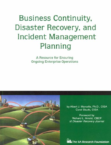 Business Continuity, Disaster Recovery, and Incident Management Planning: A Resource for Ensuring Ongoing Enterprise Operations