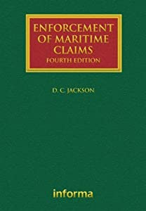 Enforcement of Maritime Claims: Fourth Edition (Lloyd's Shipping Law Library) David C. Jackson