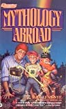 Mythology Abroad (0446361194) by Nye, Jody Lynn
